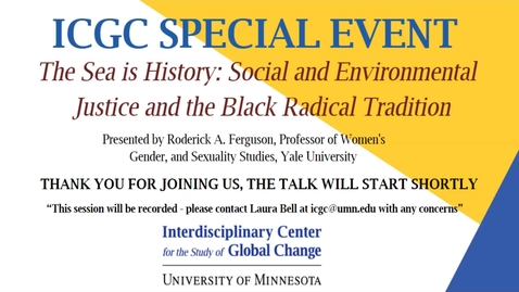 """Thumbnail for entry ICGC Special Event: """"The Sea is History: Social and Environmental Justice and the Black Radical Tradition"""""""