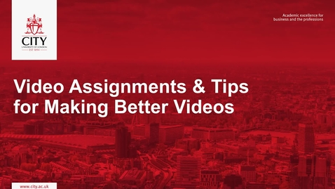 Thumbnail for entry Video Assignments and Tips for Making Better Videos