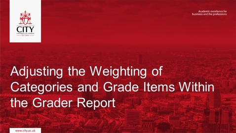 Thumbnail for entry Grader Report: Adjusting the Weighting of Categories and Grade Items