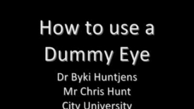 Thumbnail for entry How to use a dummy eye