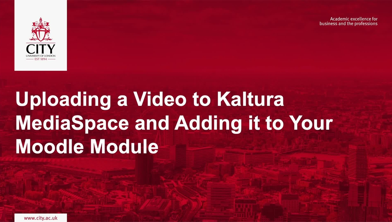 Uploading a Video to Kaltura MediaSpace and Adding in to Your Moodle Module