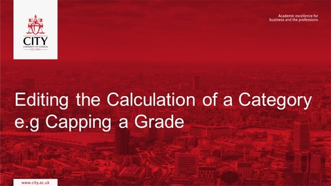 Thumbnail for entry Grader Report: Editing the Calculation of a Category  e.g Capping a Grade